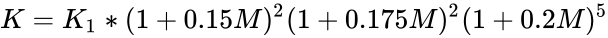 {\displaystyle K=K_{1}*(1+0.15M)^{2}(1+0.175M)^{2}(1+0.2M)^{5}}