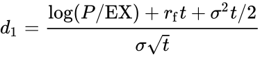 {\displaystyle d_{1}={\frac {\log(P/\mathrm {EX} )+r_{\mathrm {f} }t+\sigma ^{2}t/2}{\sigma {\sqrt {t}}}}}