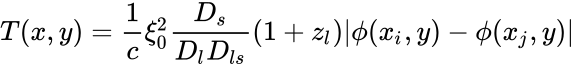 {\displaystyle T(x,y)={\frac {1}{c}}\xi _{0}^{2}{\frac {D_{s}}{D_{l}D_{ls}}}(1+z_{l})|\phi (x_{i},y)-\phi (x_{j},y)|}