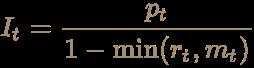 {\displaystyle \color [rgb]{0.6392156862745098,0.5529411764705883,0.42745098039215684}I_{t}={\frac {p_{t}}{1-\min(r_{t},m_{t})}}}