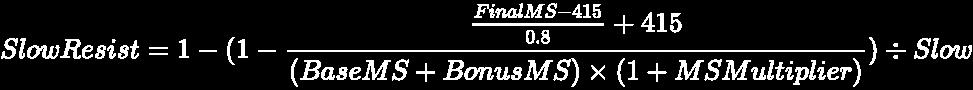 {\displaystyle \pagecolor {black}\color {White}SlowResist=1-({{1-{{{{FinalMS-415} \over {0.8}}+415} \over {(BaseMS+BonusMS)\times (1+MSMultiplier)}}})\div {Slow}}}