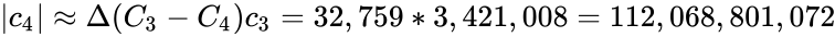 {\displaystyle  c_{4} \approx \Delta (C_{3}-C_{4})c_{3}=32,759*3,421,008=112,068,801,072}