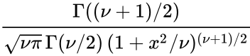 {\displaystyle {\frac {\Gamma ((\nu +1)/2)}{{\sqrt {\nu \pi }}\,\Gamma (\nu /2)\,(1+x^{2}/\nu )^{(\nu +1)/2}}}\!}