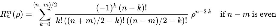 {\displaystyle R_{n}^{m}(\rho )=\!\sum _{k=0}^{(n-m)/2}\!\!\!{\frac {(-1)^{k}\,(n-k)!}{k!\,((n+m)/2-k)!\,((n-m)/2-k)!}}\;\rho ^{n-2\,k}\quad {\mbox{if }}n-m{\mbox{ is even}}}