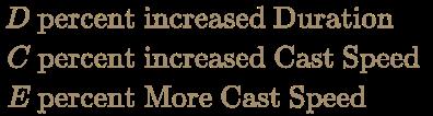 \color [rgb]{0.6392156862745098,0.5529411764705883,0.42745098039215684}{\begin{aligned}D&{\text{ percent increased Duration }}\\C&{\text{ percent increased Cast Speed }}\\E&{\text{ percent More Cast Speed }}\\\end{aligned}}