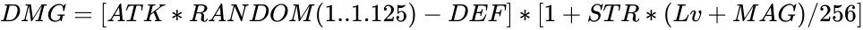 {\displaystyle DMG=[ATK*RANDOM(1..1.125)-DEF]*[1+STR*(Lv+MAG)/256]}