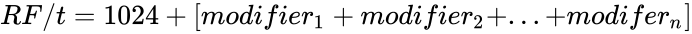 {\displaystyle RF/t=1024+[modifier_{1}+modifier_{2}+...+modifer_{n}]}