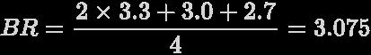 {\displaystyle {\definecolor {nero}{rgb}{0.12941176470588237,0.12941176470588237,0.12941176470588237}\definecolor {lightgray}{rgb}{0.8352941176470589,0.8313725490196079,0.8313725490196079}\pagecolor {nero}\color {lightgray}BR={2\times 3.3+3.0+2.7 \over 4}=3.075}}