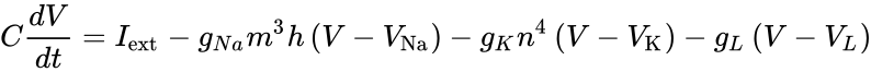 {\displaystyle C{\frac {dV}{dt}}=I_{\mathrm {ext} }-g_{Na}m^{3}h\left(V-V_{\mathrm {Na} }\right)-g_{K}n^{4}\left(V-V_{\mathrm {K} }\right)-g_{L}\left(V-V_{L}\right)}