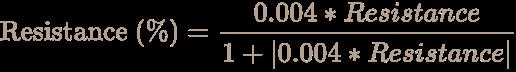 \color [rgb]{0.7058823529411765,0.6274509803921569,0.5490196078431373}{\text{Resistance }}(\%)={\frac {0.004*Resistance}{1+\vert 0.004*Resistance\vert }}
