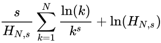 {\displaystyle {\frac {s}{H_{N,s}}}\sum _{k=1}^{N}{\frac {\ln(k)}{k^{s}}}+\ln(H_{N,s})}