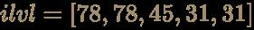 \color [rgb]{0.6392156862745098,0.5529411764705883,0.42745098039215684}ilvl=[78,78,45,31,31]