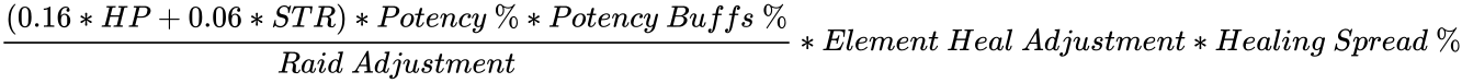 {\displaystyle {\frac {(0.16*HP+0.06*STR)*Potency\ \%*Potency\ Buffs\ \%}{Raid\ Adjustment}}*Element\ Heal\ Adjustment*Healing\ Spread\ \%}