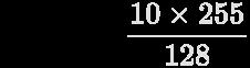 \pagecolor [rgb]{0,0,0}\color [rgb]{0.8784313725490196,0.8784313725490196,0.8784313725490196}{\frac {10\times 255}{128}}