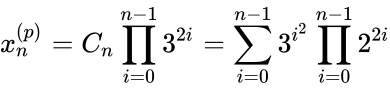 {\displaystyle x_{n}^{(p)}=C_{n}\prod _{i=0}^{n-1}{3^{2i}}=\sum _{i=0}^{n-1}{3^{i^{2}}}\prod _{i=0}^{n-1}{2^{2i}}}