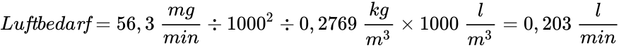 {\displaystyle Lu{\mathit {ft}}beda{\mathit {rf}}=56,3\ {\frac {mg}{min}}\div 1000^{2}\div 0,2769\ {\frac {kg}{m^{3}}}\times 1000\ {\frac {l}{m^{3}}}=0,203\ {\frac {l}{min}}}