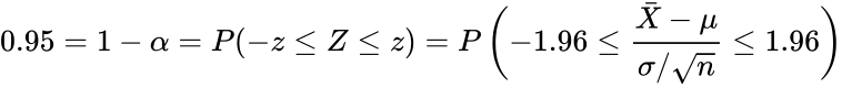 {\displaystyle 0.95=1-\alpha =P(-z\leq Z\leq z)=P\left(-1.96\leq {\frac {{\bar {X}}-\mu }{\sigma /{\sqrt {n}}}}\leq 1.96\right)}